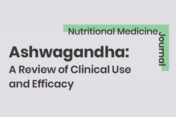 Ashwagandha: A Review of Clinical Use and Efficacy