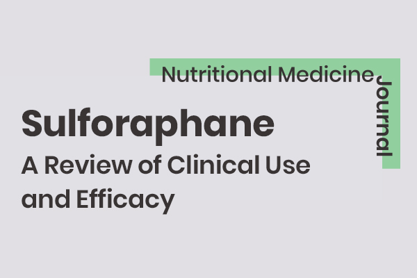 Sulforaphane, 3,3′ – Diindolylmethane and Indole-3-Carbinol: A Review of Clinical Use and Efficacy
